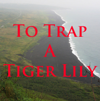 To Trap A Tiger Lily