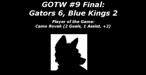 FHL Season 7 GOTW #9 Final: Gators 6, Blue Kings 2