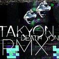 Death Grips - Takyon (Death Yon) RMX