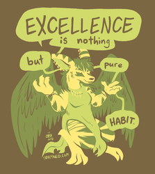 Excellence Is Nothing But Pure Habit