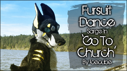 Fursuit Dance / Sarge / 'Go To Church' / Icecube //