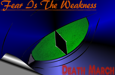 Fear Is The Weakness Act 1 - Death March