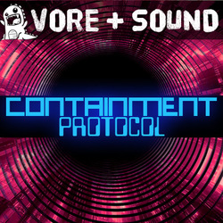 Unit 8.8: Containment Protocol (POV vore audio)
