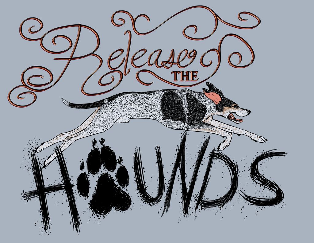 Most recent image: Release the Hounds!