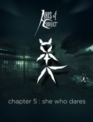 Axis of Conflict, Chapter 5 : she who dares