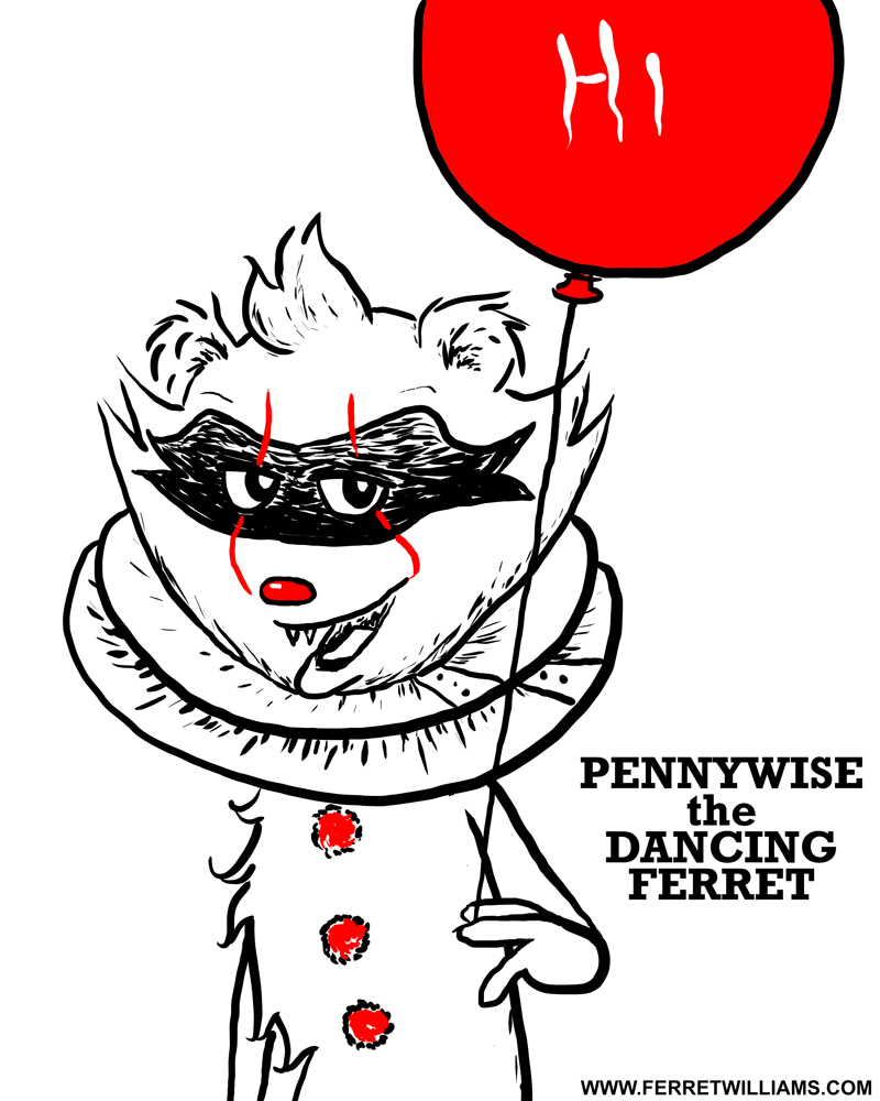 Most recent image: Pennywise the Dooking Ferret