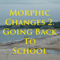 Morphic Changes 2: Going Back To School