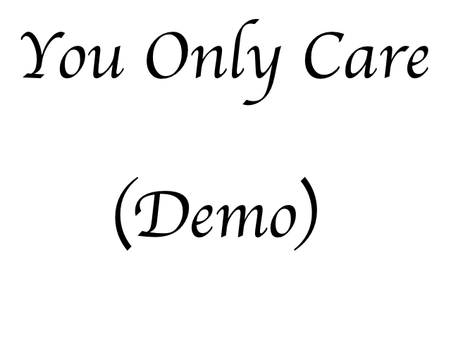 You Only Care... (Demo)