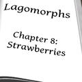 Lagomorphs -- Chapter 8: Strawberries