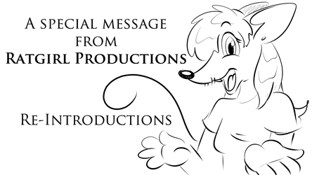 Re-introductions: A Special Message from Ratgirl Productions