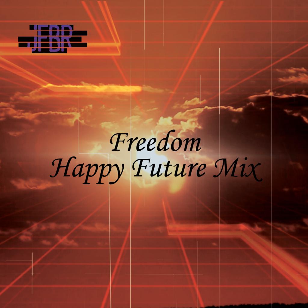 Freedom Happy Future Mix