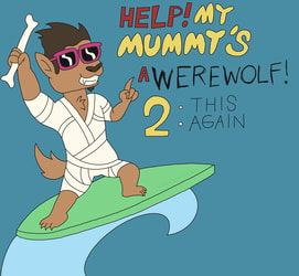 Help! My Mummy's a Werewolf! 2: This Again