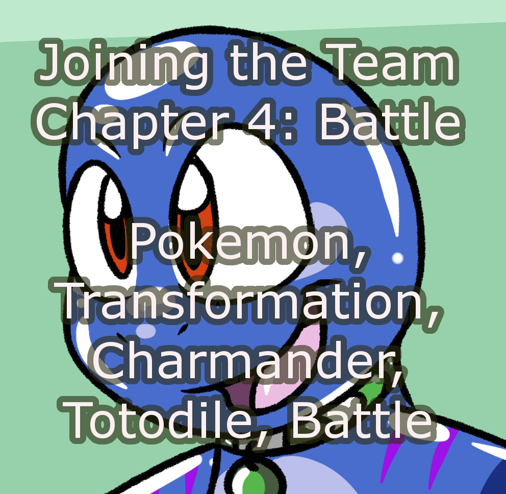 Most recent image: Joining the Team: Chapter 4: Battle