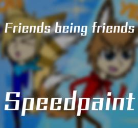 Friends being friends [Speedpaint]