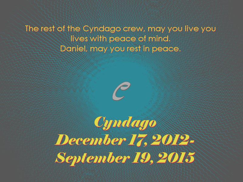 Cyndago is Dead.