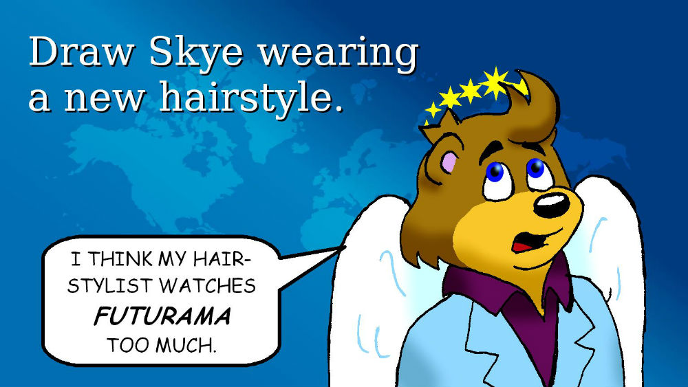 Skye's different hairstyle