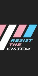 Resist the Cistem apparel/merch!