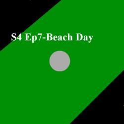S4 Ep7- Beach Day