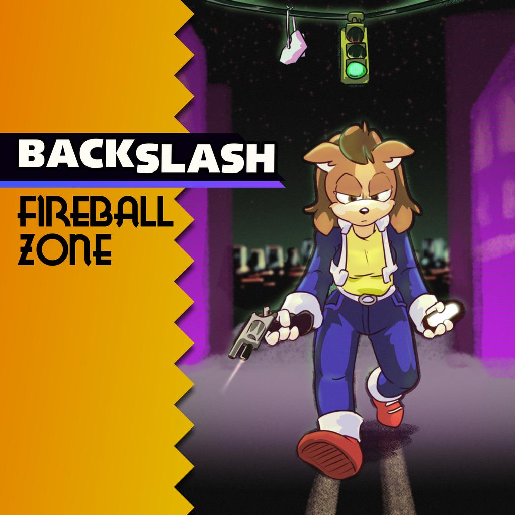 Backslash - Fireball Zone