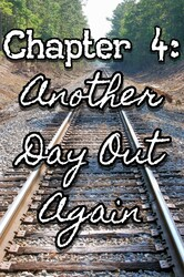 Chapter 4: Another Day Out Again
