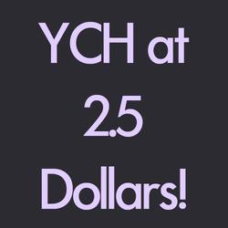 YCH Bust 2.5 dollars