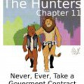 The Hunters - Chapter 11 - Never, Ever, take a Government Contract