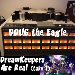 DreamKeepers Are Real (take 1)