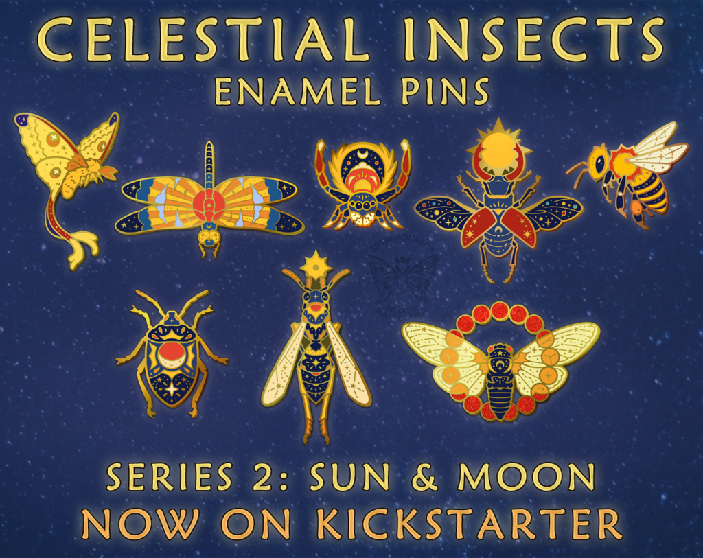 Celestial Insects Pins 2: Sun & Moon Kickstarter!