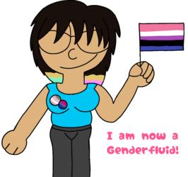 I'm Genderfluid now