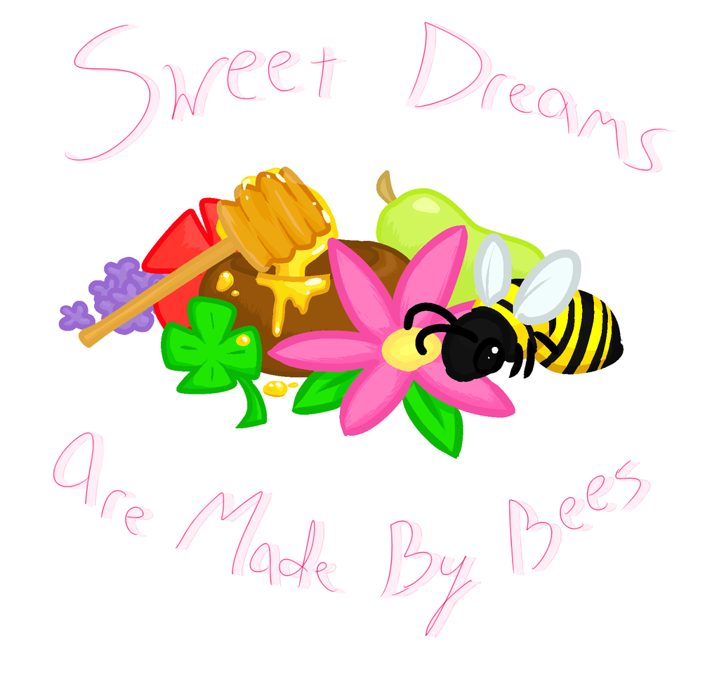 Sweet Dreams Are Made By Bees (old)