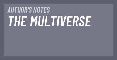 [2017] Author's Notes: The Multiverse