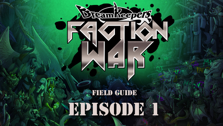 FACTION WAR Episode 1