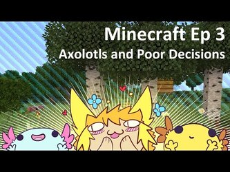 Minecraft Ep3 - Axolotls and Poor Decisions