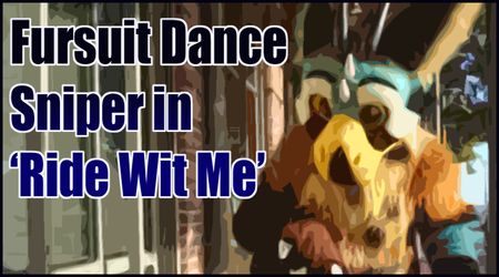 Fursuit Dance - Sniper in 'Ride Wit Me'