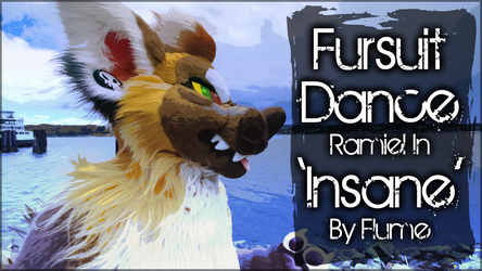 Fursuit Dance / Ramiel / 'Insane' / Flume //