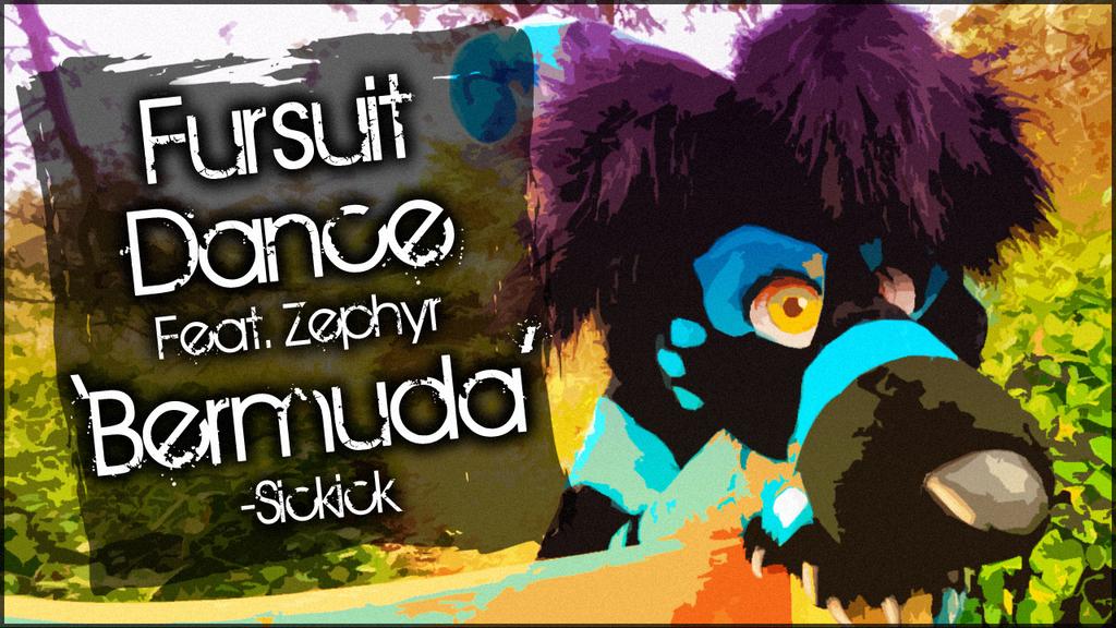 Fursuit Dance / Zephyr / 'Bermuda' //