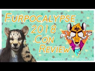 Furpocalypse 2018 Con Review | Cheetah Chat #8