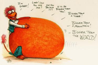 And He Got Bigger and Bigger and Bigger and...