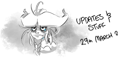 UPDATES AND STUFF | 29th March 2021