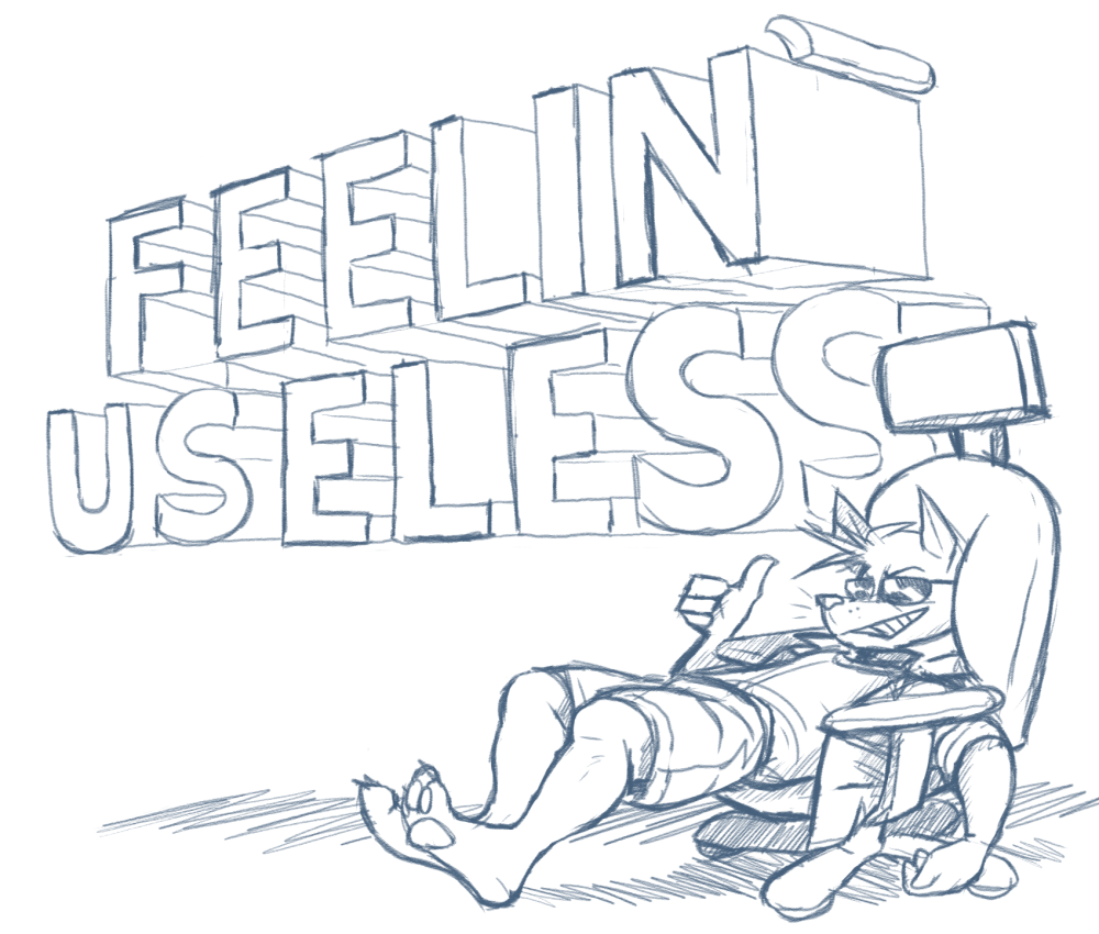 FEELIN' USELESS