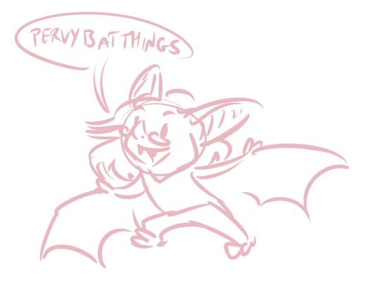 Pervy bat things!