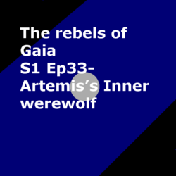 S1 Ep 33 Artemis's Inner werewolf