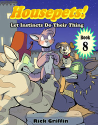 Housepets Book 8 NOW ON SALE!