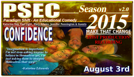 PSEC - 2015 - Confidence (post-prod-rec with Kat, Mary, Jen & Kari - 2015-08-03)