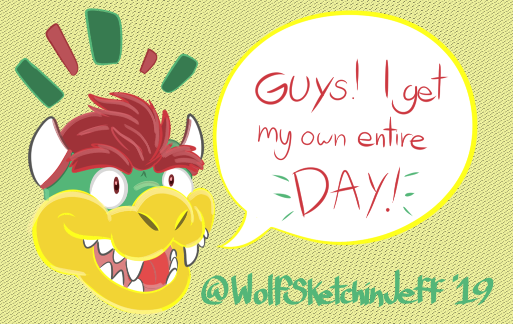 Bowser realizes he has a day!