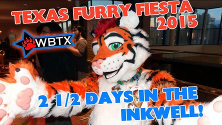 VIDEO! Texas Furry Fiesta 2015 - 2 1/2 Days In The Inkwell!