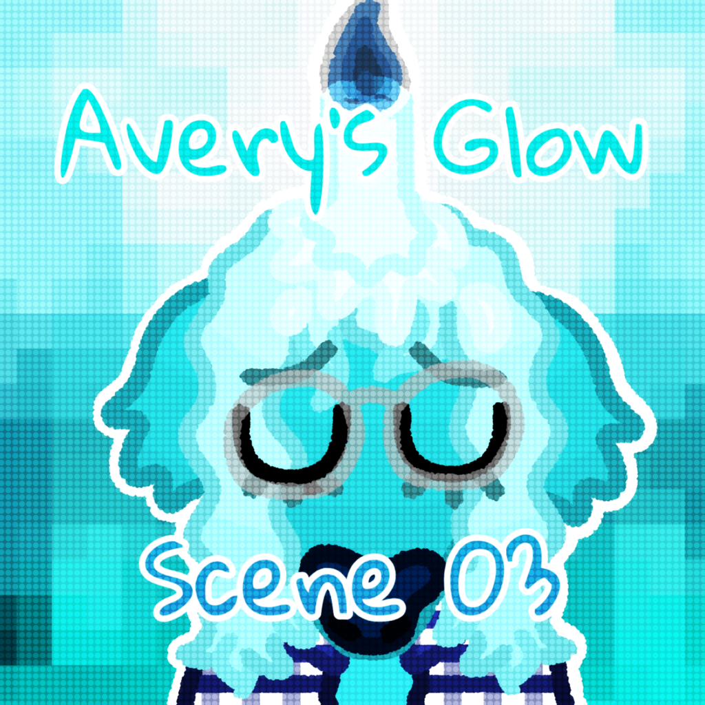 Avery's Glow: Scene 03 - Wednesday
