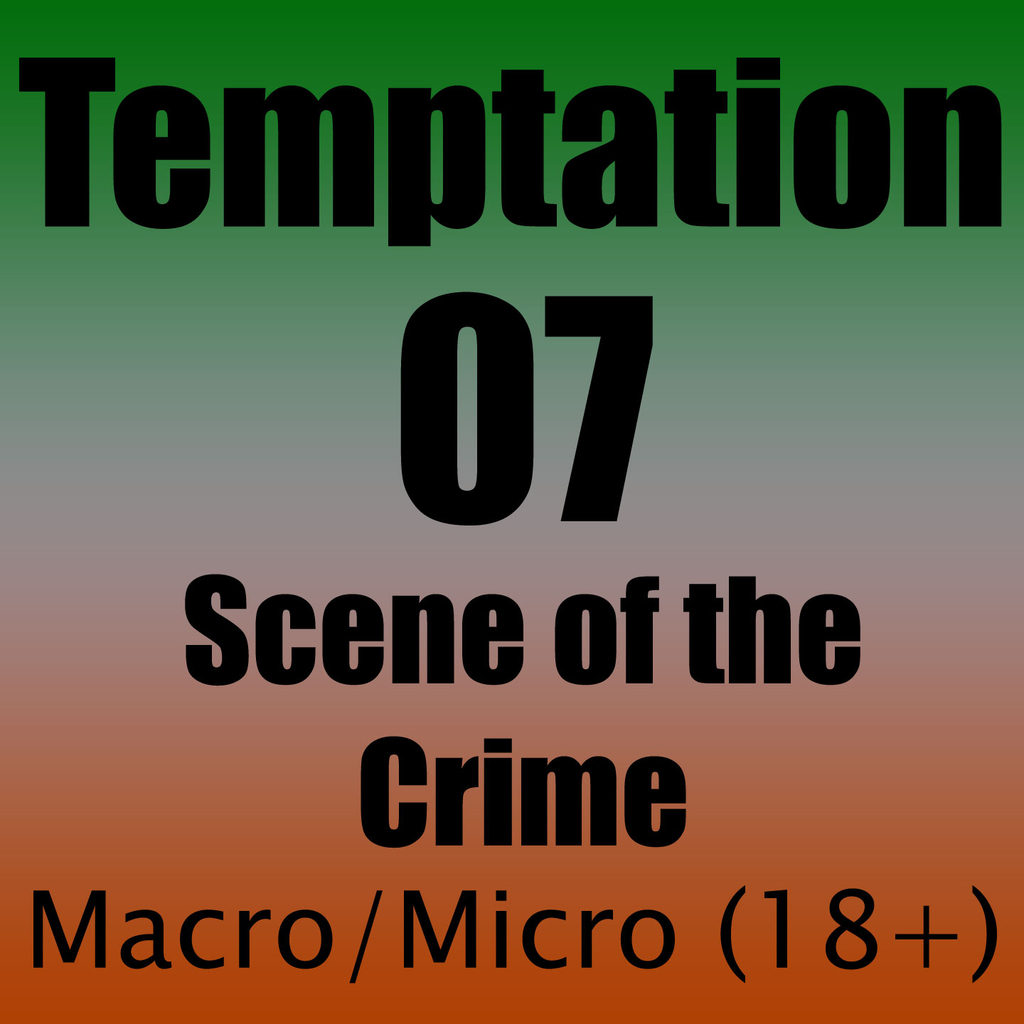 Temptation 07 - Scene of the Crime