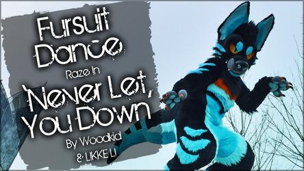 Fursuit Dance / Raze / 'Never Let You Down' //