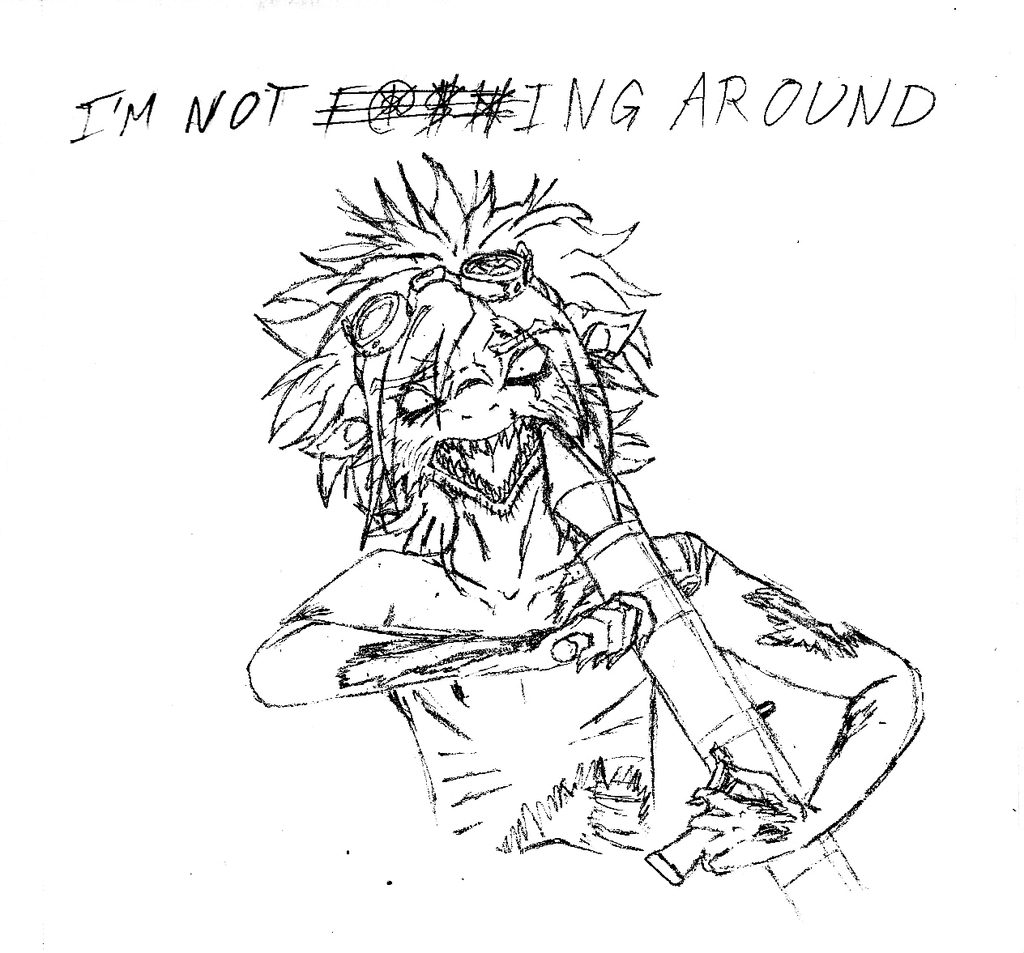 I'M NOT F***ING AROUND